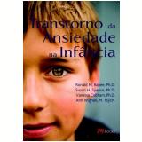 Transtorno da Ansiedade na Infância - Ronald M. Rapee, Susan H. Spence, Vanessa Cobham ...