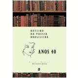 Roteiro da Poesia Brasileira   Anos 40 - Luciano Rosa