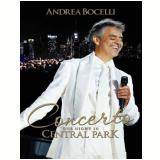 Andrea Bocelli - Concerto - One Night in Central Park (Blu-Ray) - Andrea Bocelli