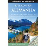 Guia Visual: Estradas da Alemanha - Vários autores