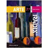 Projeto Radix - Arte - 7º Ano - Ensino Fundamental II - BeÁ Meira