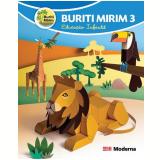 Projeto Buriti Mirim - 3 - Educação Infantil - Integrado - Edições Educativas da Editora Moderna