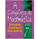A Conquista Da Matem�tica - 7� Ano / 6� S�rie - Ensino Fundamental II - Jose Ruy Giovanni Junior