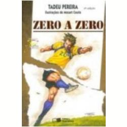 Livros - Jabuti - Zero A Zero - Tadeu Pereira - 9788502079786