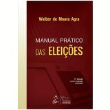 Manual Pratico Das Eleiçoes - Walber de Moura Agra