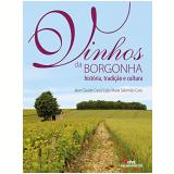 Vinhos Da Borgonha - Jean Claude Cara, Ligia Maria Salomão Cara
