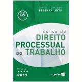 Curso de Direito Processual do Trabalho - Carlos Henrique Bezerra Leite