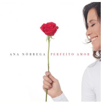 Ana Nóbrega - Perfeito Amor (CD)