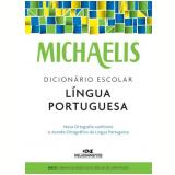 Michaelis - Dicionário Escolar Língua Portuguesa - Melhoramentos
