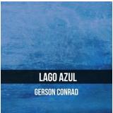 Lago Azul (CD) - Gerson Conrad