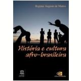 História e Cultura Afro-Brasileira - Regiane Augusto de Mattos