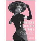 O Pequeno Dicionário de Moda  - Christian Dior