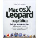 Mac OS X Leopard na Prática - Rodrigo Martín de Macedo