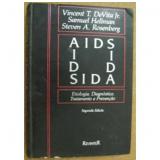 Aids:etiologia,diagnostico,tratamento e Prevencao - Vincent T. Devita Jr.