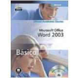 Microsoft Office Word 2003 Básico - Microsoft Official Academic Course