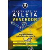 Construindo um Atleta Vencedor - Renato Miranda