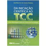Da Iniciação Científica ao TCC - José Maurício dos Santos Pinheiro