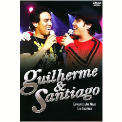 DVD - Guilherme & Santiago - Ao Vivo em Goiânia - Guilherme e Santiago - 886973760697
