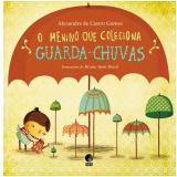 O Menino que Coleciona Guarda-Chuvas - Alexandre de Castro Gomes