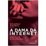 A Dama da Internet - Ricardo Amaral, Neville d'Almeida