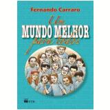 Um Mundo Melhor Para Todos - Fernando Carraro