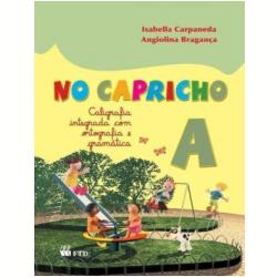 Livros - No Capricho - No Capricho A - Caligrafia Integrada - Angiolina Bragança - 9788532256607
