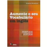 Aumente O Seu Vocabulário Em Inglês - Prefixos E Sufixos - Ricardo Bruschini