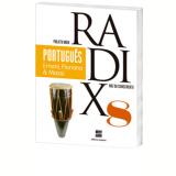 Projeto Radix - Português - 8º Ano - Ensino Fundamental II - Ernani Terra, Floriana Toscano Cavallete