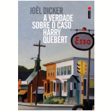 A Verdade Sobre O Caso Harry Quebert - Jo�l Dicker