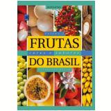 Coleção Frutas, Cores e Sabores Do Brasil (Vol. 2) - Silvestre Silva