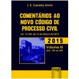 Comentarios Ao Novo Codigo De Processo Civil, Vol. 3 - 2015 - Arts. 149 Ao 259 - J E Carreira Alvim
