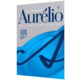 Dicionário Aurélio (Com Chave De Acesso Para Versão Eletrônica) - Aurelio Buarque de Holanda Ferreira
