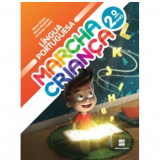 Marcha Criança Língua Portuguesa 2º Ano - Ensino Fundamental I - Armando Coelho, Maria Teresa, Maria Elisabete