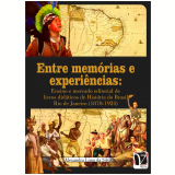 Entre memórias e experiências: (Ebook) - Alexandra Lima da Silva