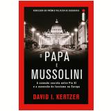 O papa e Mussolini (Ebook) - David I. Kertzer