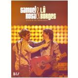 Samuel Rosa & Lô Borges (DVD) - Samuel Rosa & Lô Borges