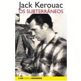Os Subterrâneos - Jack Kerouac