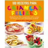 100 Receitas Para Crianças Felizes - Gemini Adams, Charlotte Watts