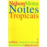 Noites Tropicais - Nelson Motta