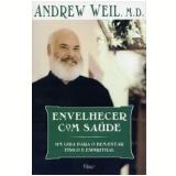 Envelhecer com Saúde - Andrew Weil