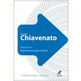Iniciação à Administração Geral - Idalberto Chiavenato