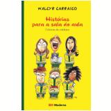 Histórias Para a Sala de Aula - Walcyr Carrasco
