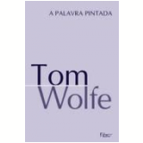 A Palavra Pintada - Tom Wolfe