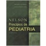 Nelson Princ�pios de Pediatria 4� Edi��o - Richard E. Behrman, Robert M. Kliegman