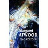 Lesão Corporal - Margaret Atwood