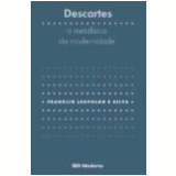 Descartes Metafísica da Modernidade 2ª Edição - Franklin Leopoldo e Silva