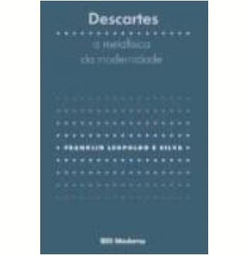 Descartes Metafísica da Modernidade 2ª Edição