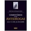 Coment�rios � Lei Antidrogas: Lei N� 11.343, de 23.8.2006