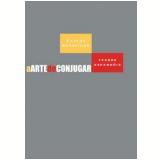 A Arte de Conjugar Verbos Espanhóis - Edição WMF Martins Fontes - Carlos Segoviano