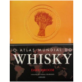 O Atlas Mundial do Whisky - Dave Broom